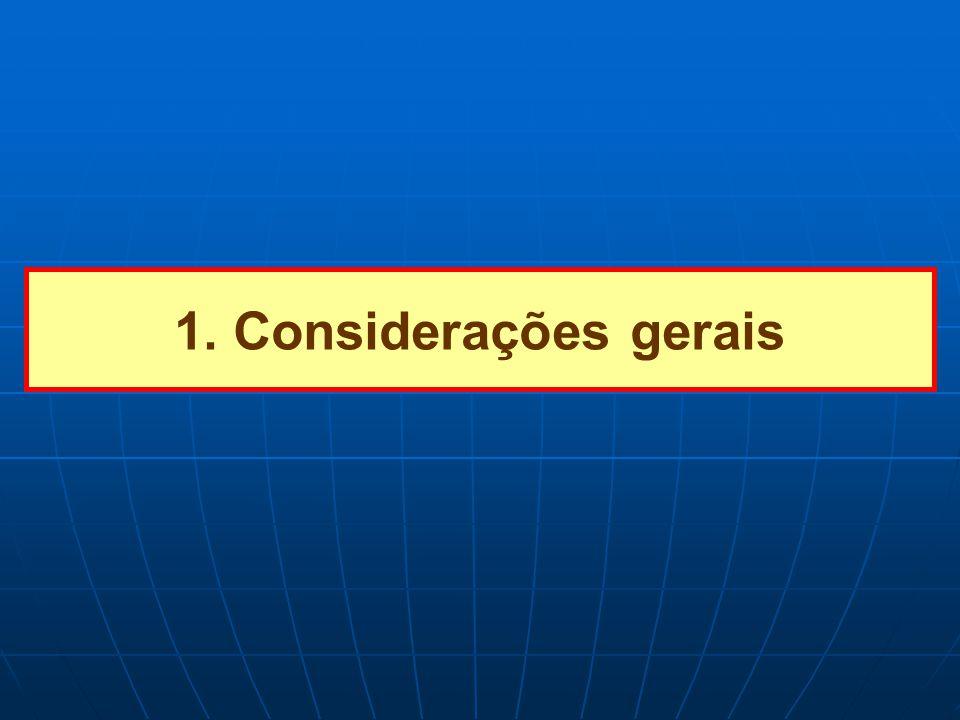 1 – Considerações gerais 1 – Considerações gerais II.