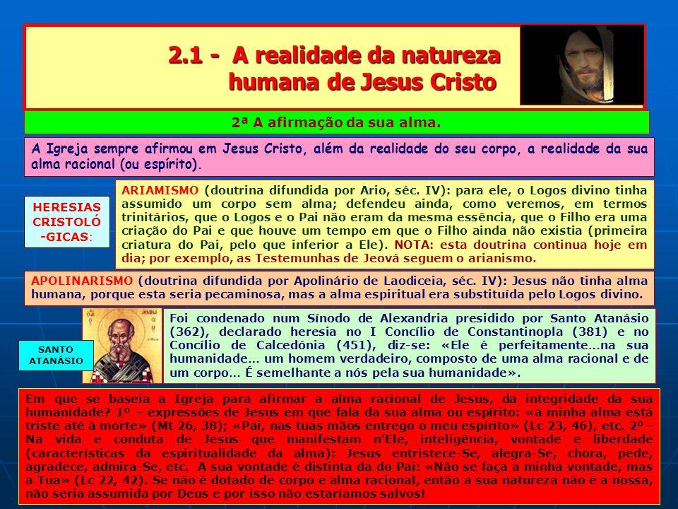 2.1 - A realidade da natureza humana de Jesus Cristo 2ª A afirmação da sua alma.