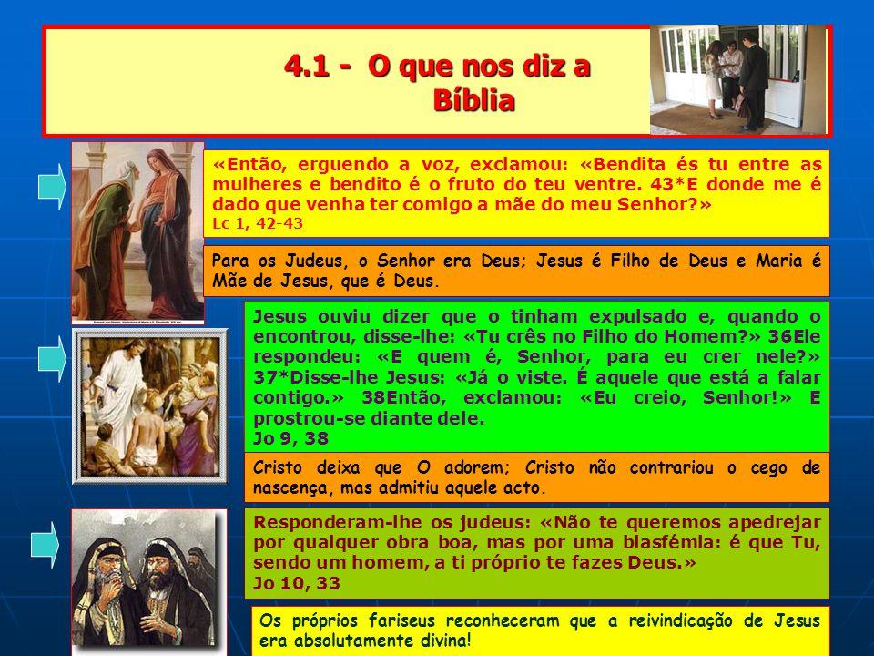 4.1 - O que nos diz a Bíblia «Então, erguendo a voz, exclamou: «Bendita és tu entre as mulheres e bendito é o fruto do teu ventre.