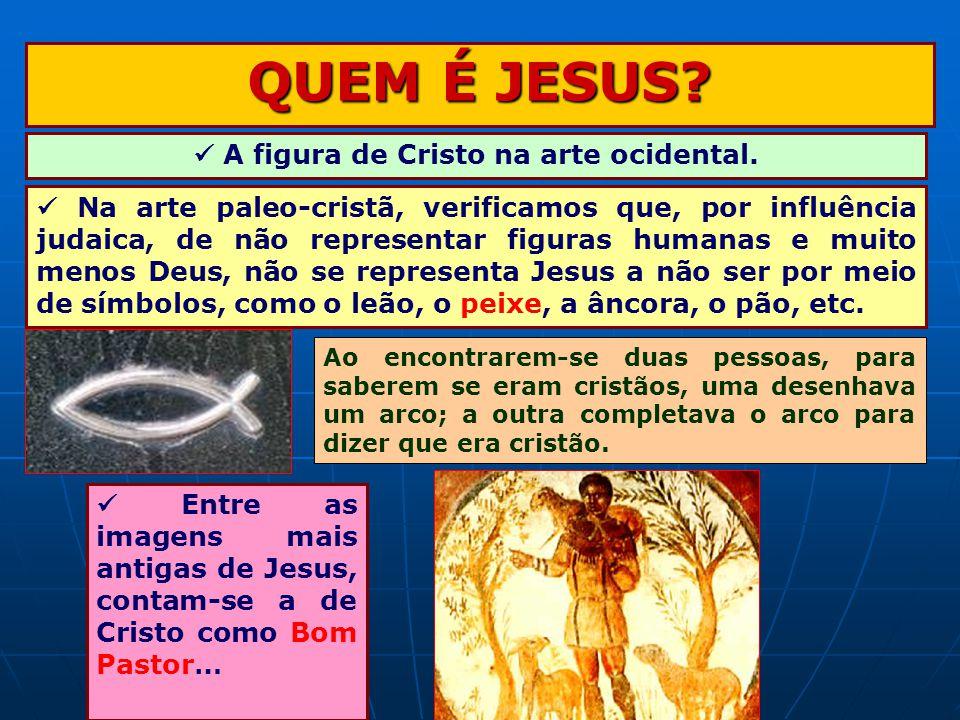 QUEM É JESUS.A figura de Cristo na arte ocidental.