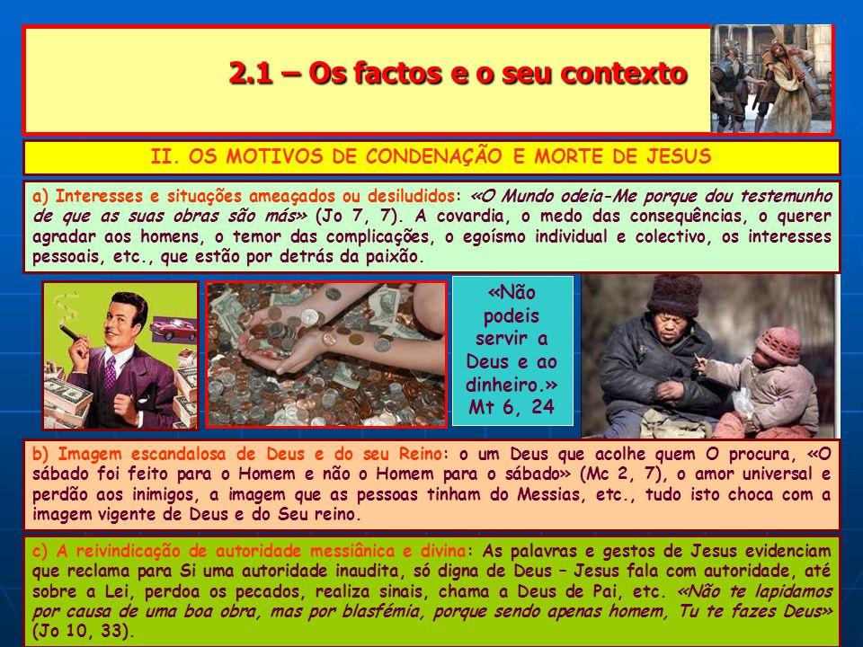 2.1 – Os factos e o seu contexto 2.1 – Os factos e o seu contexto III.