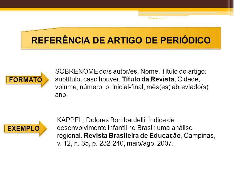 REFERÊNCIA DE ARTIGO DE PERIÓDICO EM MEIO ELETRÔNICO FORMATO EXEMPLOS SOBRENONE do/s autor/es, Nome.
