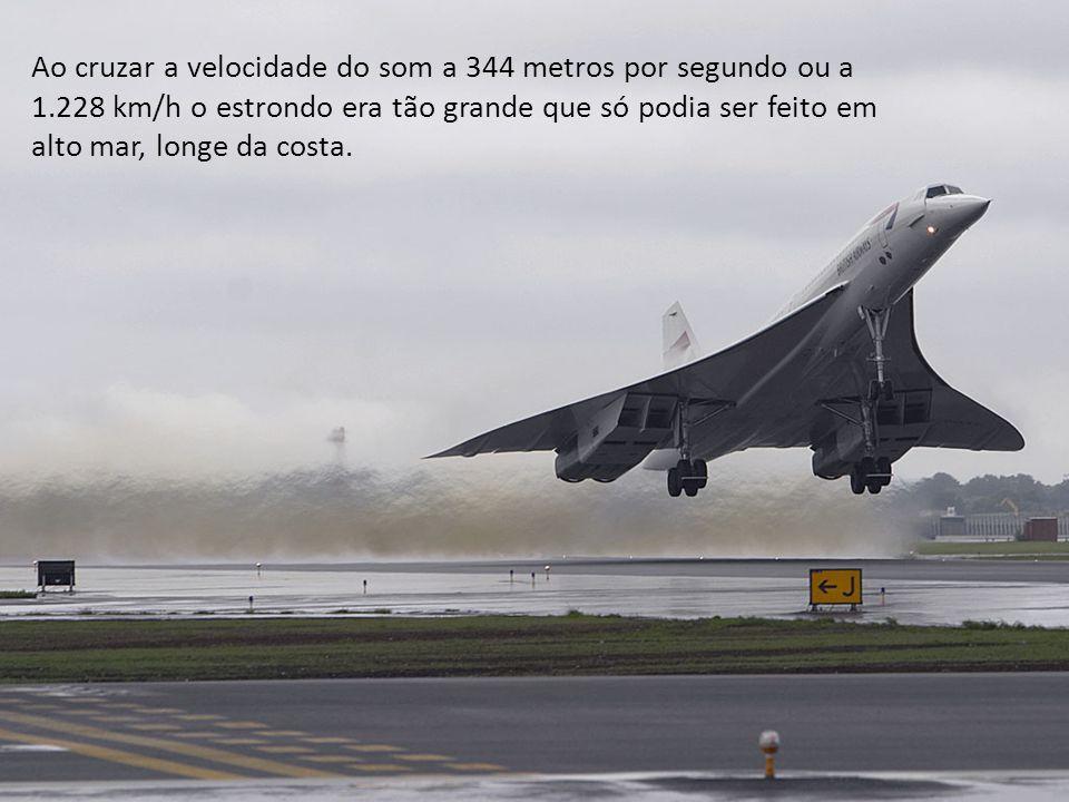 Ao cruzar a velocidade do som a 344 metros por segundo ou a 1.228 km/h o estrondo era tão grande que só podia ser feito em alto mar, longe da costa.