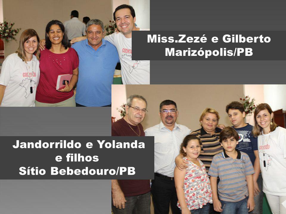 Miss.Zezé e Gilberto Marizópolis/PB Jandorrildo e Yolanda e filhos Sítio Bebedouro/PB