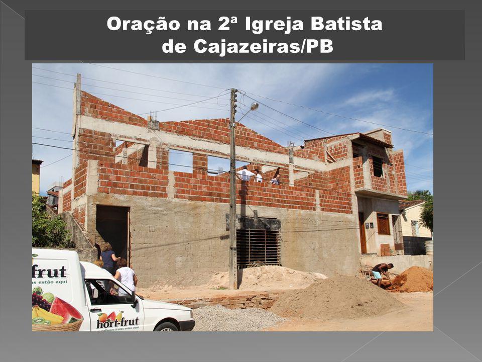 Oração na 2ª Igreja Batista de Cajazeiras/PB