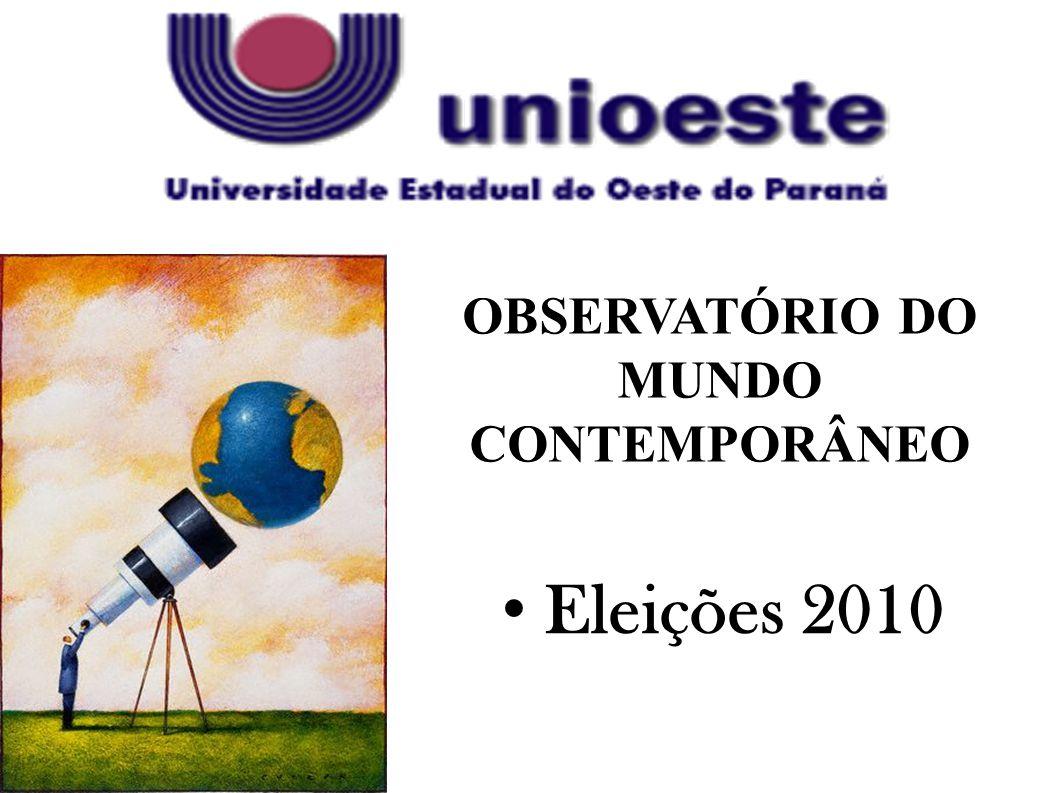 OBSERVATÓRIO DO MUNDO CONTEMPORÂNEO Eleições 2010