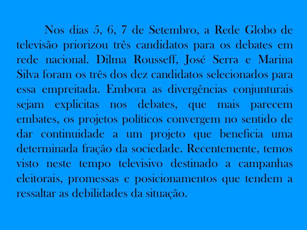 Nos dias 5, 6, 7 de Setembro, a Rede Globo de televisão priorizou três candidatos para os debates em rede nacional.