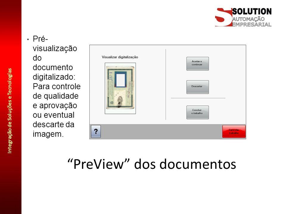 """Integração de Soluções e Tecnologias """"PreView"""" dos documentos Pré- visualização do documento digitalizado: Para controle de qualidade e aprovação ou e"""
