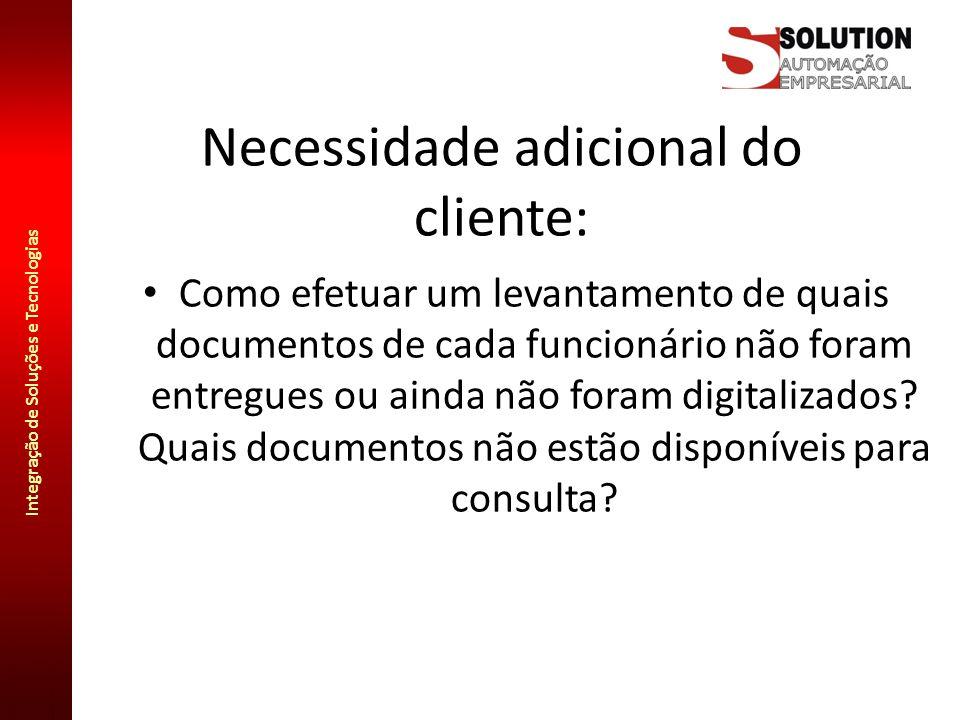 Integração de Soluções e Tecnologias Necessidade adicional do cliente: Como efetuar um levantamento de quais documentos de cada funcionário não foram