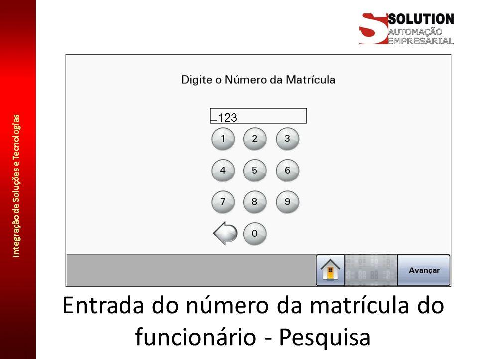Integração de Soluções e Tecnologias Entrada do número da matrícula do funcionário - Pesquisa 123