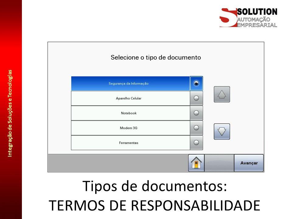 Integração de Soluções e Tecnologias Atribuição de nomes intuitivos aos arquivos: Através da entrada de dados feita diretamente pelo painel touch screen do equipamento, é atribuído ao documento um nome intuitivo, composto pelos dados inseridos.