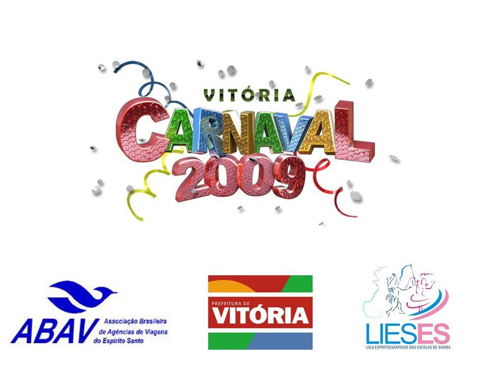 O carnaval capixaba foi divulgado durante todo o ano de 2008, com um trabalho intensificado em janeiro de 2009, nas 7.890 agências de viagens do país associadas à ABAV (Associação Brasileira de Agências de Viagens).