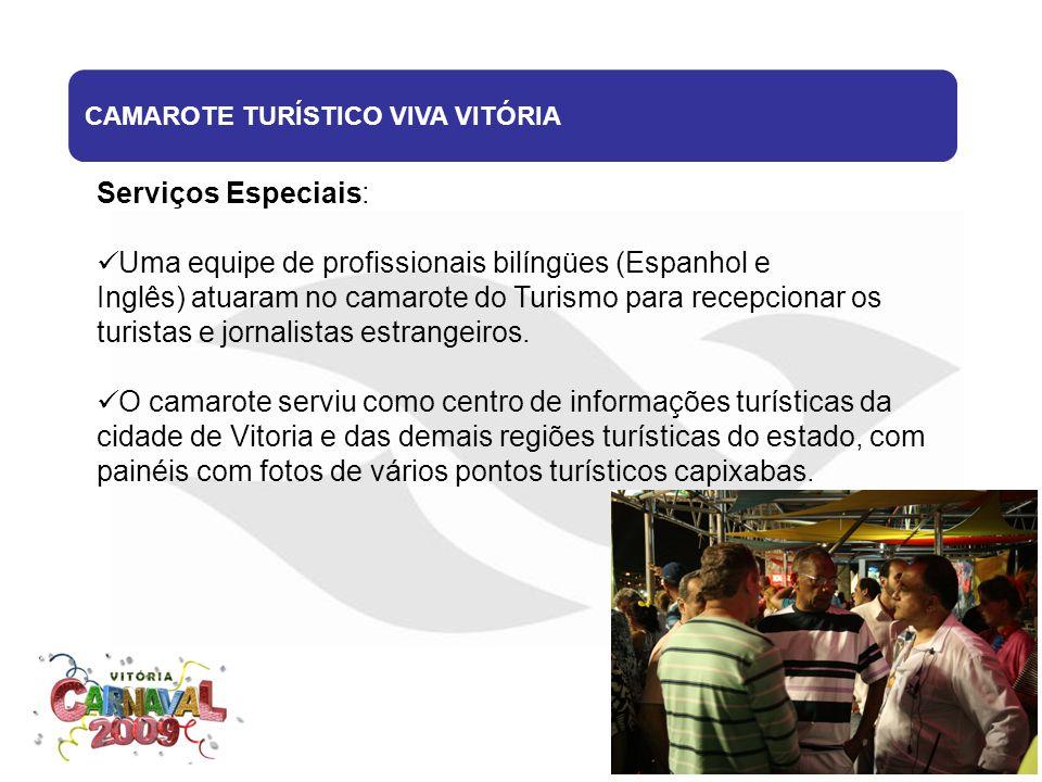 Serviços Especiais: Uma equipe de profissionais bilíngües (Espanhol e Inglês) atuaram no camarote do Turismo para recepcionar os turistas e jornalista
