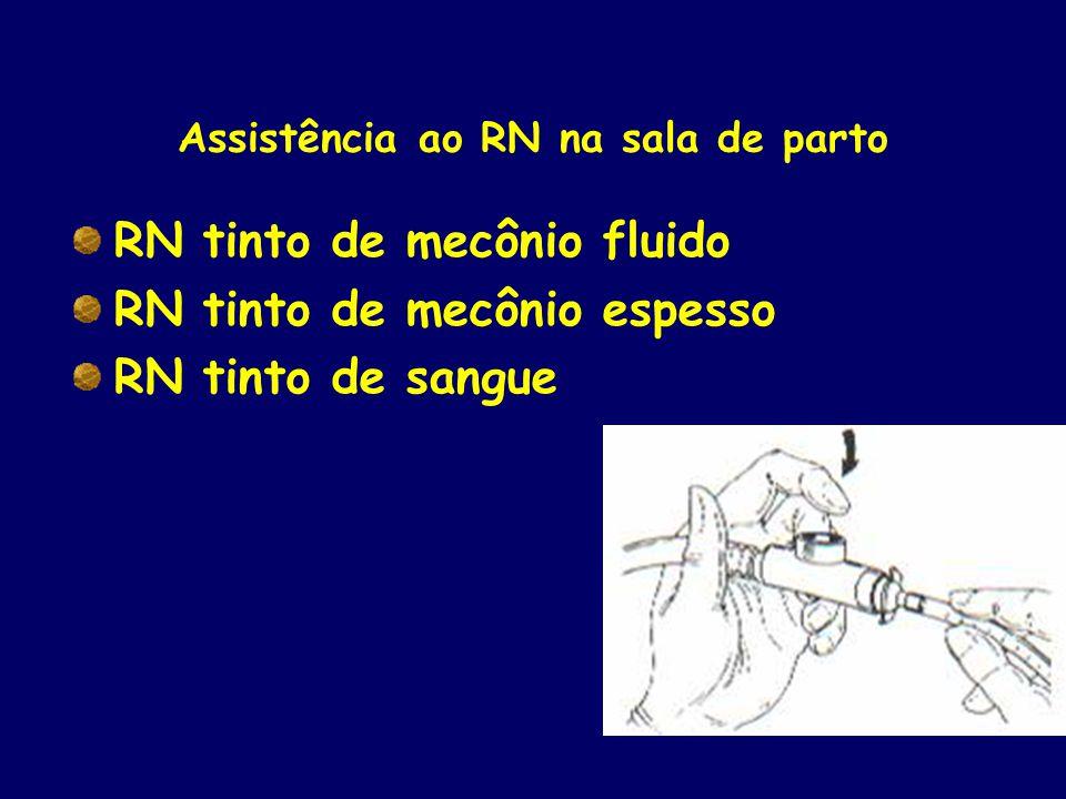 Assistência ao RN na sala de parto RN tinto de mecônio fluido RN tinto de mecônio espesso RN tinto de sangue