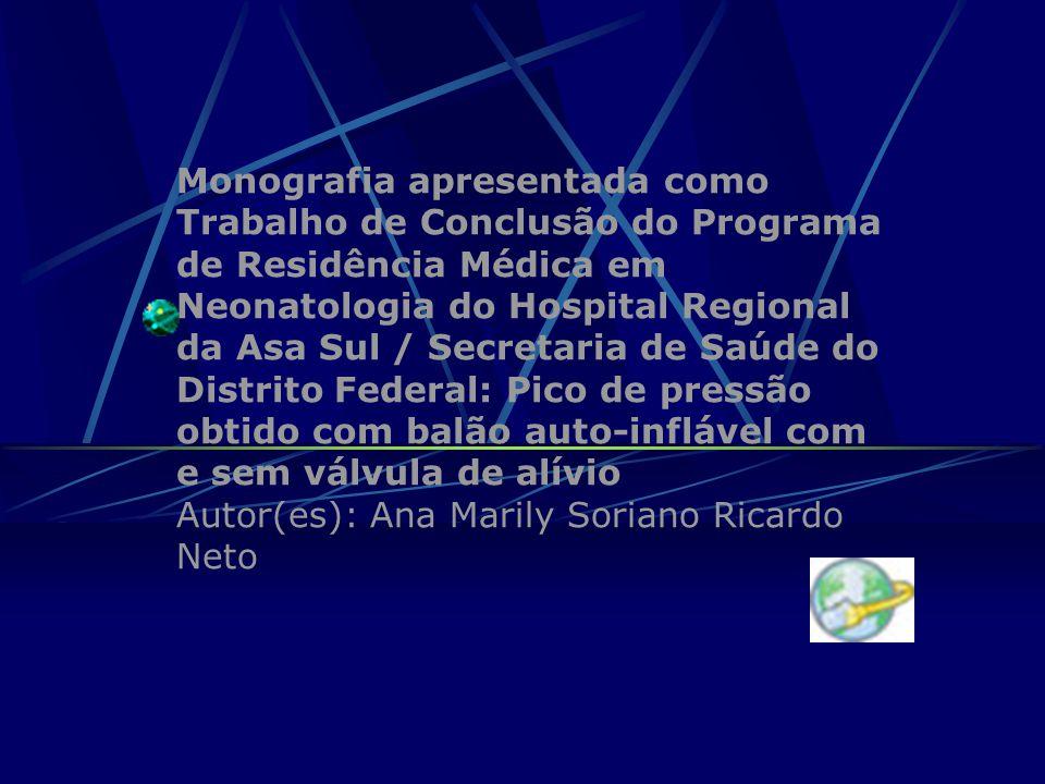 Monografia apresentada como Trabalho de Conclusão do Programa de Residência Médica em Neonatologia do Hospital Regional da Asa Sul / Secretaria de Saú