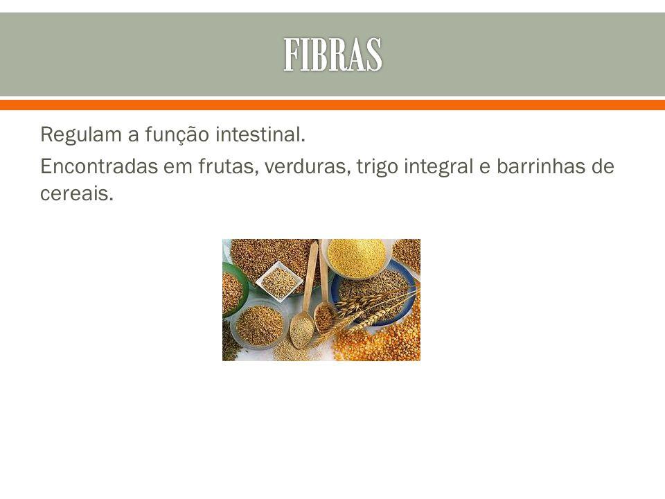 Regulam a função intestinal. Encontradas em frutas, verduras, trigo integral e barrinhas de cereais.