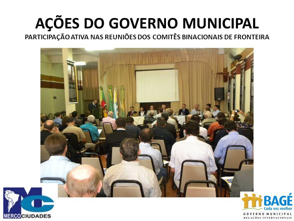 AÇÕES DO GOVERNO MUNICIPAL PARTICIPAÇÃO ATIVA NAS REUNIÕES DOS COMITÊS BINACIONAIS DE FRONTEIRA