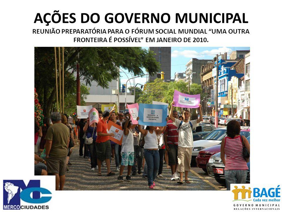 AÇÕES DO GOVERNO MUNICIPAL REUNIÃO PREPARATÓRIA PARA O FÓRUM SOCIAL MUNDIAL UMA OUTRA FRONTEIRA É POSSÍVEL EM JANEIRO DE 2010.
