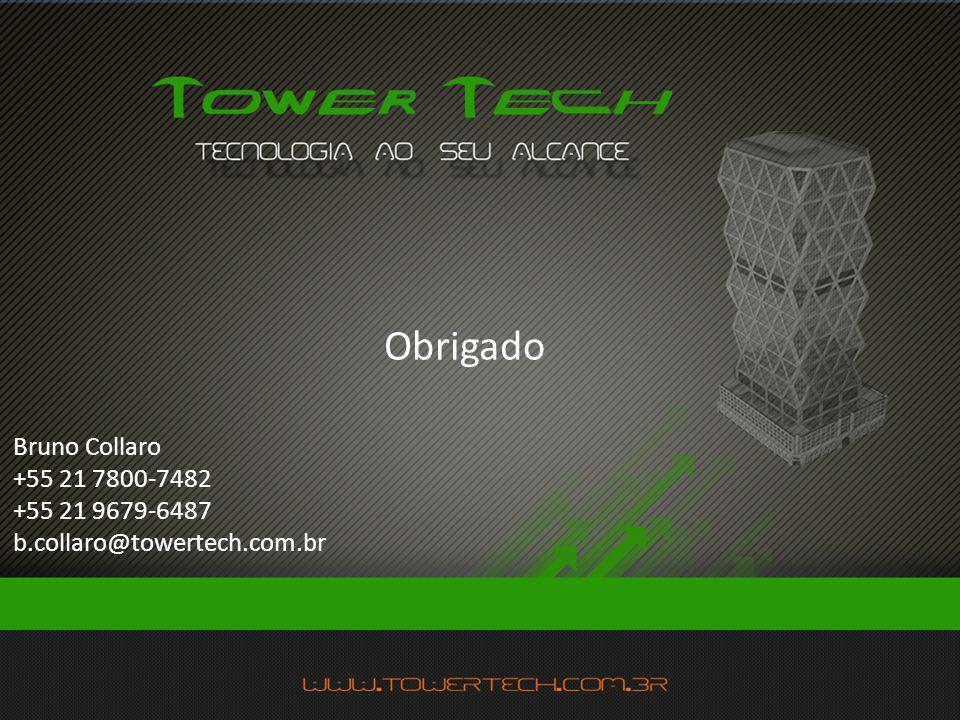 Obrigado Bruno Collaro +55 21 7800-7482 +55 21 9679-6487 b.collaro@towertech.com.br