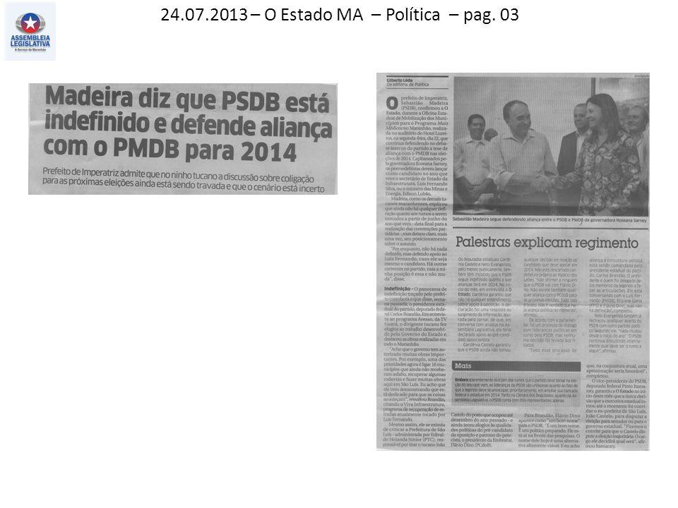 24.07.2013 – O Estado MA – Política – pag. 03