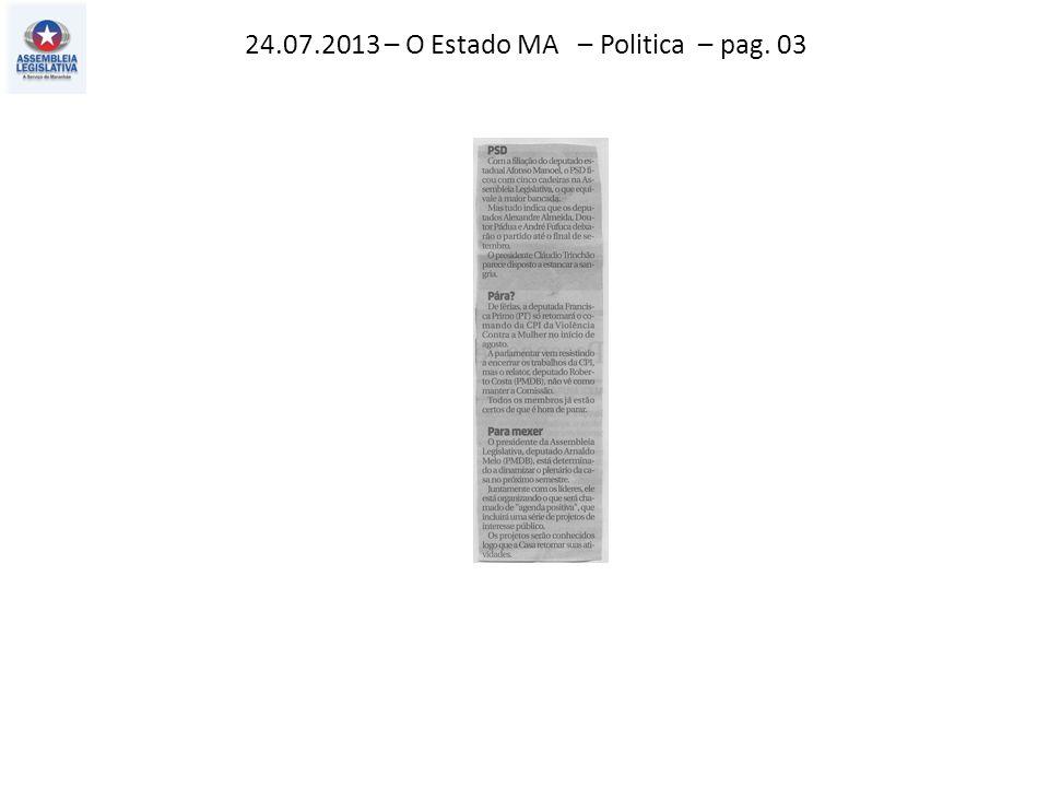 24.07.2013 – O Estado MA – Politica – pag. 03