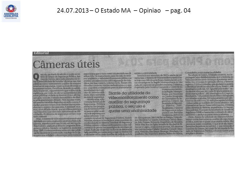 24.07.2013 – O Estado MA – Opiniao – pag. 04