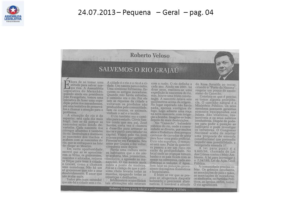 24.07.2013 – Pequena – Geral – pag. 04