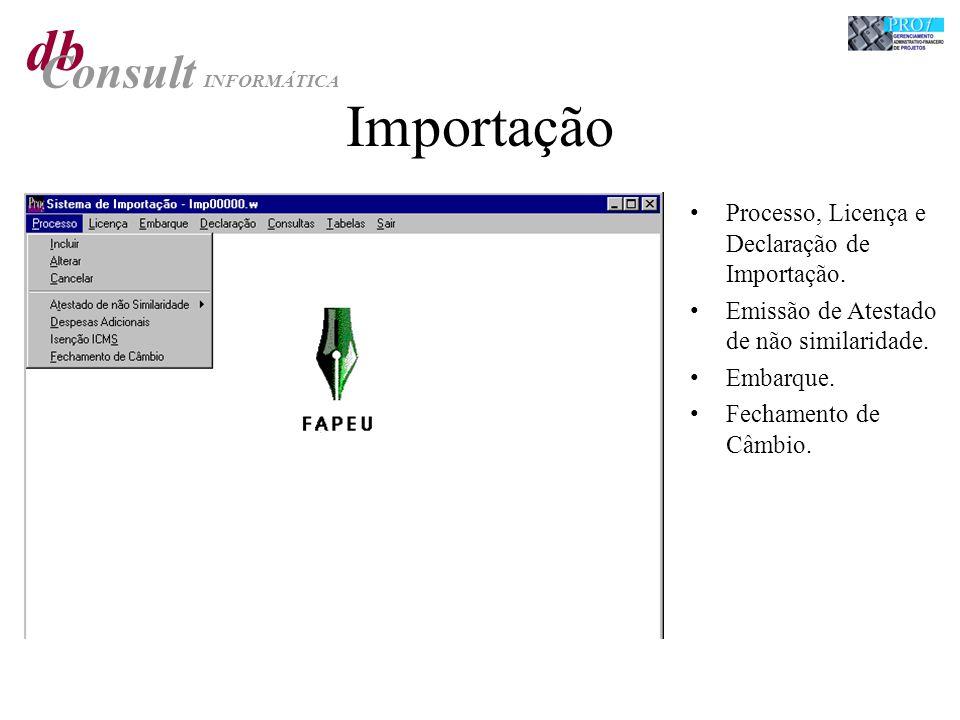 db Consult INFORMÁTICA Importação Processo, Licença e Declaração de Importação.
