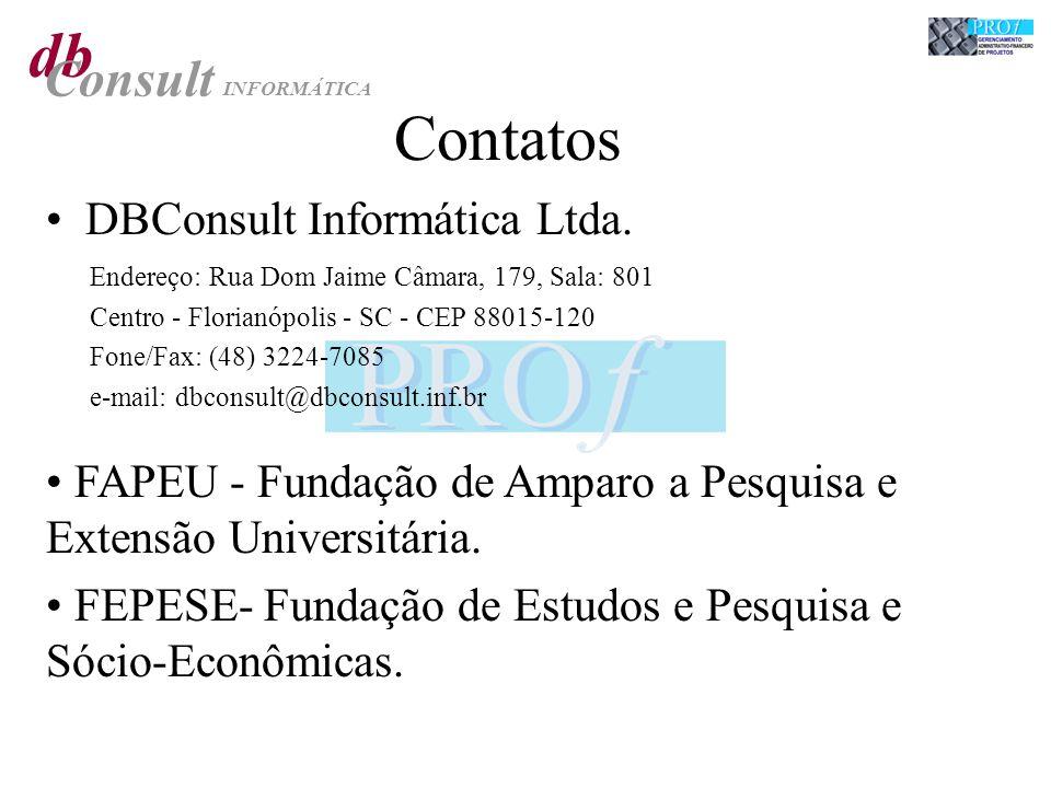 db Consult INFORMÁTICA Contatos DBConsult Informática Ltda. Endereço: Rua Dom Jaime Câmara, 179, Sala: 801 Centro - Florianópolis - SC - CEP 88015-120