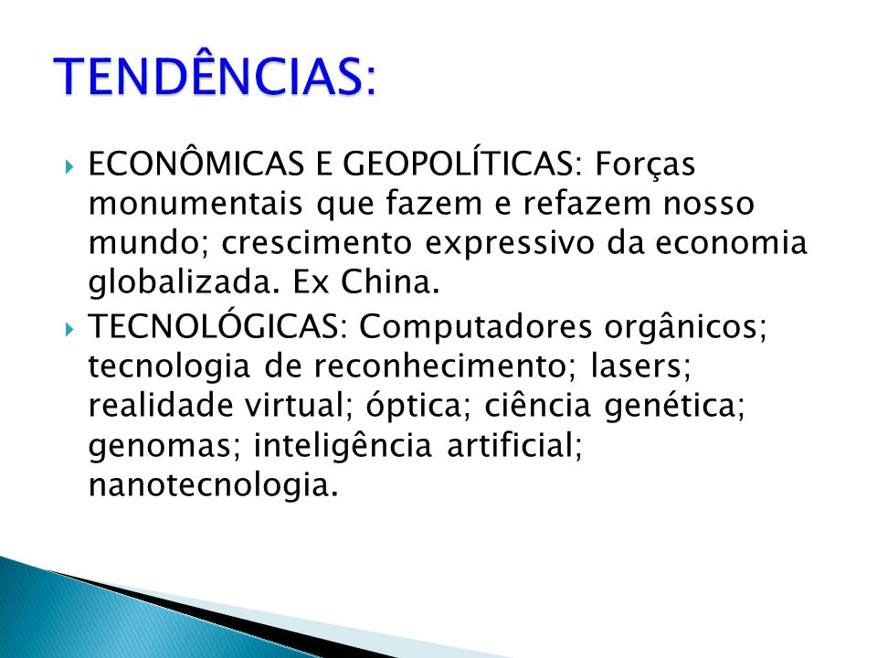  ECONÔMICAS E GEOPOLÍTICAS: Forças monumentais que fazem e refazem nosso mundo; crescimento expressivo da economia globalizada.