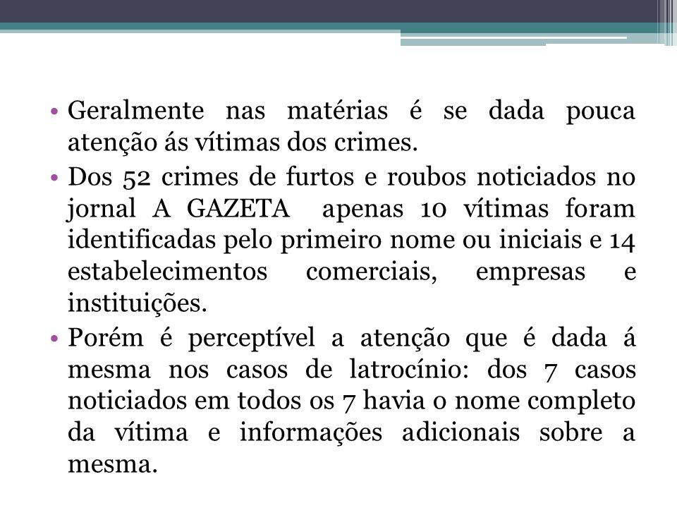 Geralmente nas matérias é se dada pouca atenção ás vítimas dos crimes.
