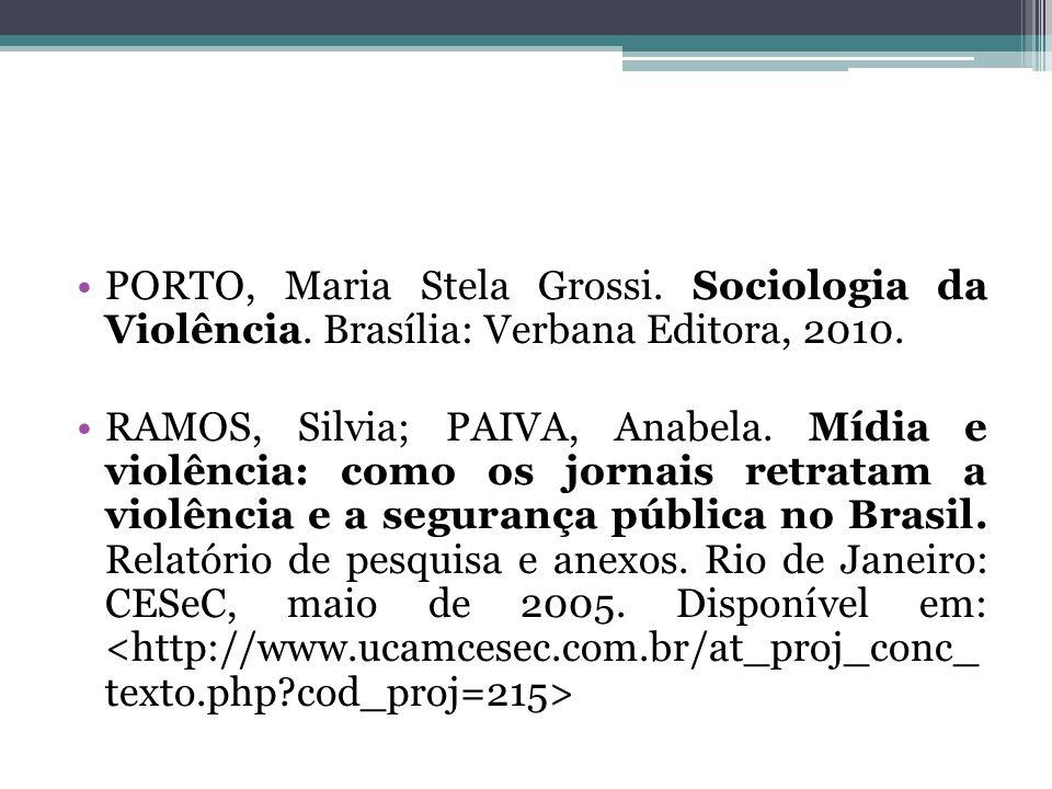 PORTO, Maria Stela Grossi. Sociologia da Violência.