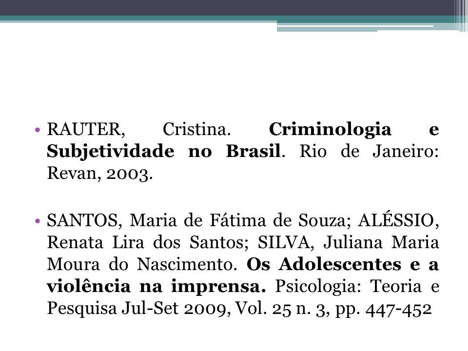 RAUTER, Cristina. Criminologia e Subjetividade no Brasil.