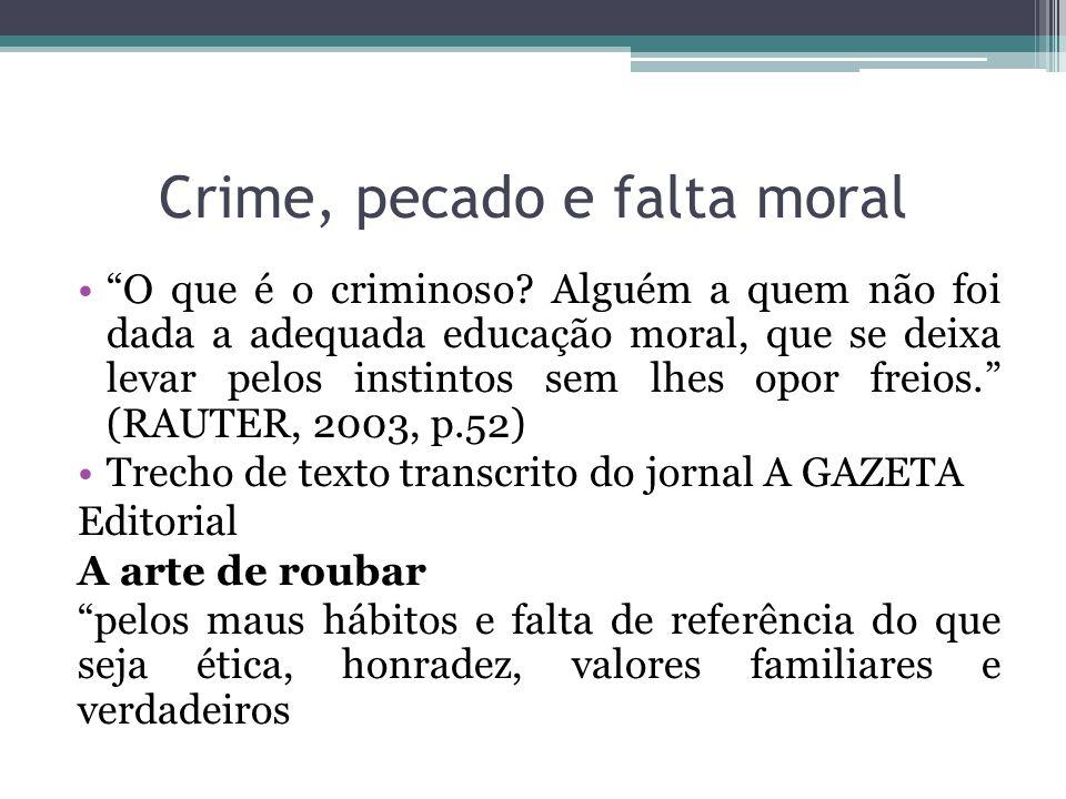 Crime, pecado e falta moral O que é o criminoso.