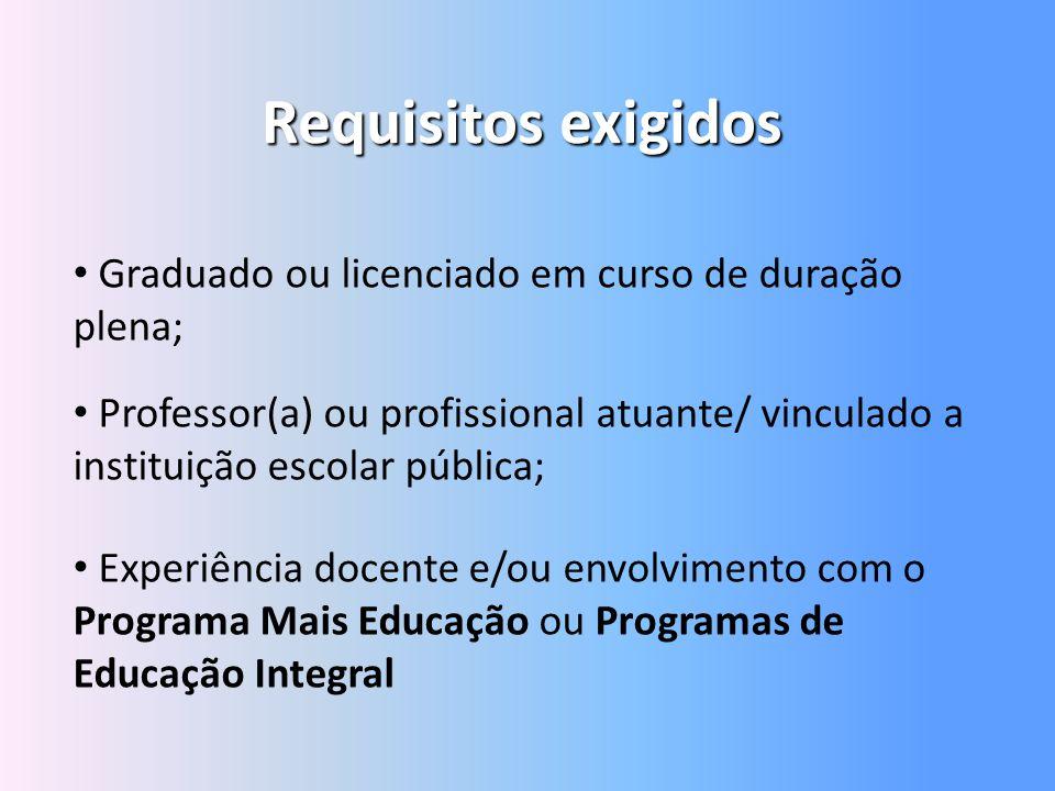 Requisitos exigidos Graduado ou licenciado em curso de duração plena; Professor(a) ou profissional atuante/ vinculado a instituição escolar pública; E