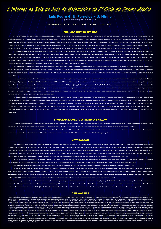 ENQUADRAMENTO TEÓRICO A perspectiva construtivista do conhecimento interpreta a aprendizagem como um processo activo, no qual os aprendizes constroem o seu conhecimento, interagindo com o mundo físico e social, tendo por base as aprendizagens anteriores e as experiências, e dependendo do contexto (Fosnot, 1998; Papert, 1980; Duffy & Jonassen, 1992; Spiro, Feltovich, Jacobson & Coulson, 1992).
