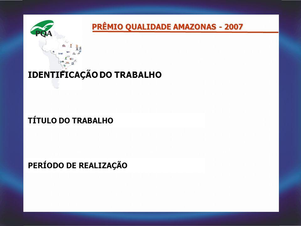 IDENTIFICAÇÃO DO TRABALHO TÍTULO DO TRABALHO PERÍODO DE REALIZAÇÃO