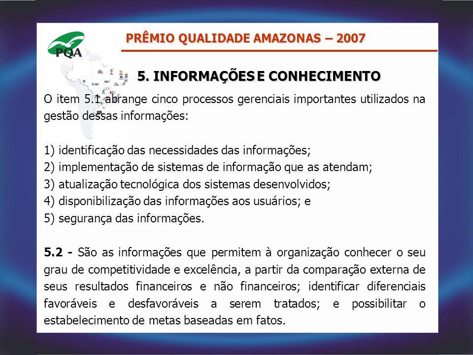 O item 5.1 abrange cinco processos gerenciais importantes utilizados na gestão dessas informações: 1) identificação das necessidades das informações;