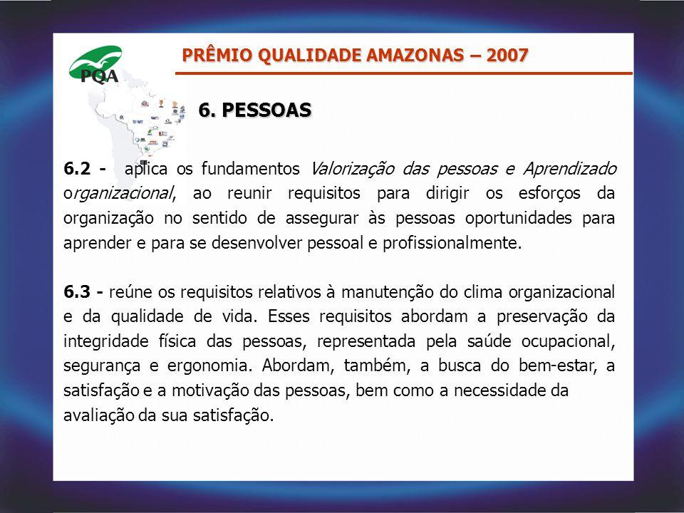 6.2 - aplica os fundamentos Valorização das pessoas e Aprendizado organizacional, ao reunir requisitos para dirigir os esforços da organização no sent