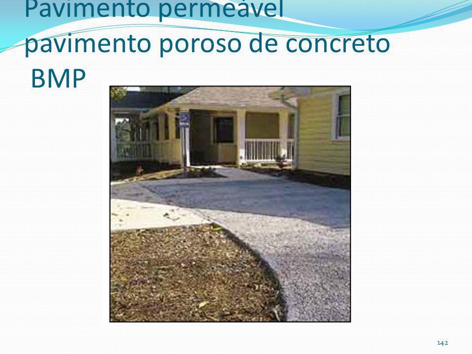Pavimento permeável A) pavimento modular B) pavimento poroso (concreto ou asfalto) 141