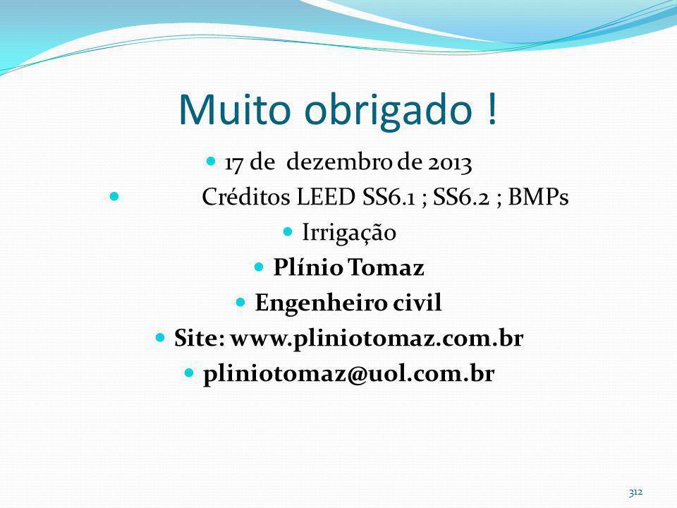 Bibliografia Bibliografia: Evapotranspiração (digital free; Plinio Tomaz) Livro- Consumo de água no paisagismo (Plínio Tomaz) 311