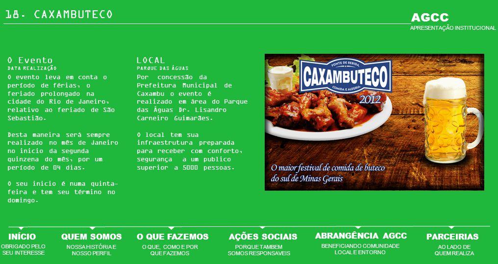 18. CAXAMBUTECO O Evento O evento leva em conta o período de férias, o feriado prolongado na cidade do Rio de Janeiro, relativo ao feriado de São Seba