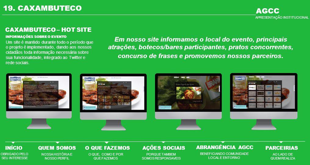 19. CAXAMBUTECO CAXAMBUTECO – HOT SITE Um site é mantido durante todo o período que o projeto é implementado, dando aos nossos cidadãos toda informaçã