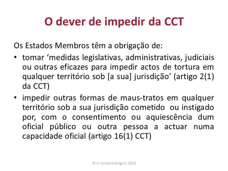 O dever de impedir da CCT Os Estados Membros têm a obrigação de: tomar 'medidas legislativas, administrativas, judiciais ou outras eficazes para imped