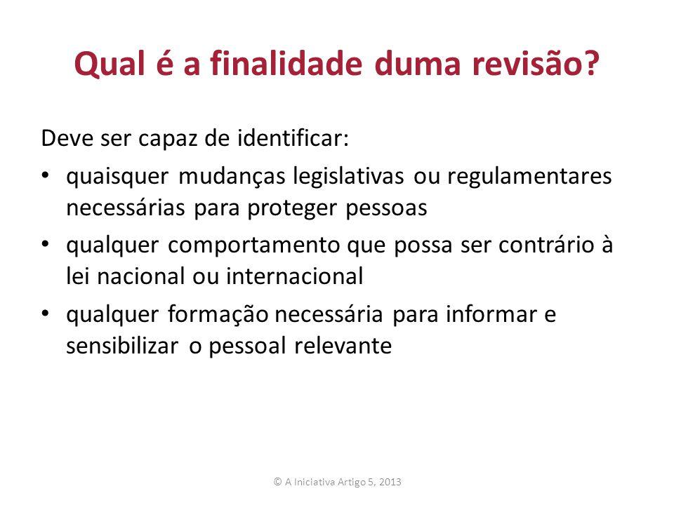Qual é a finalidade duma revisão? Deve ser capaz de identificar: quaisquer mudanças legislativas ou regulamentares necessárias para proteger pessoas q