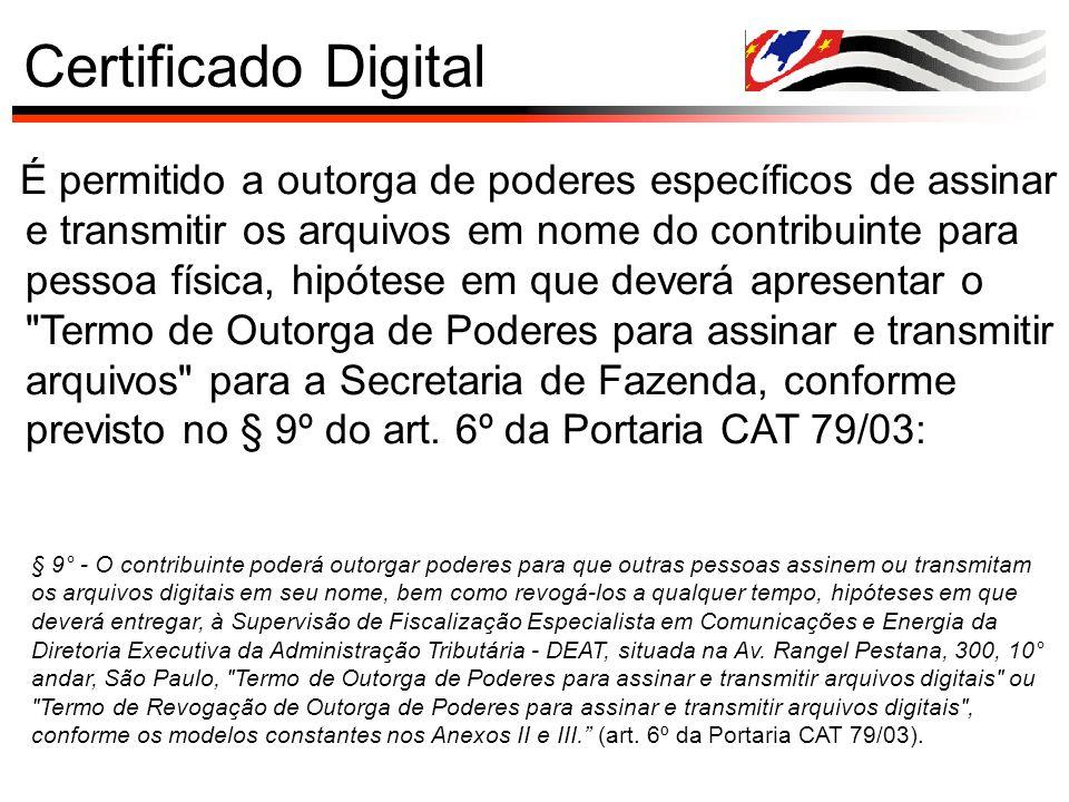 Certificado Digital É permitido a outorga de poderes específicos de assinar e transmitir os arquivos em nome do contribuinte para pessoa física, hipót