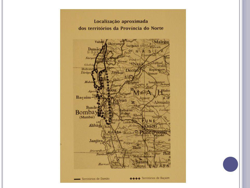 Ao contrário do que acontecia na maioria das outras fortalezas do Oriente, o domínio português em Baçaim não se circunscrevia à fortaleza, mas alargava- se por território considerável, com uma superfície superior a 2000 km 2 (alargado em mais 2800 Km 2 com a anexação de Damão).
