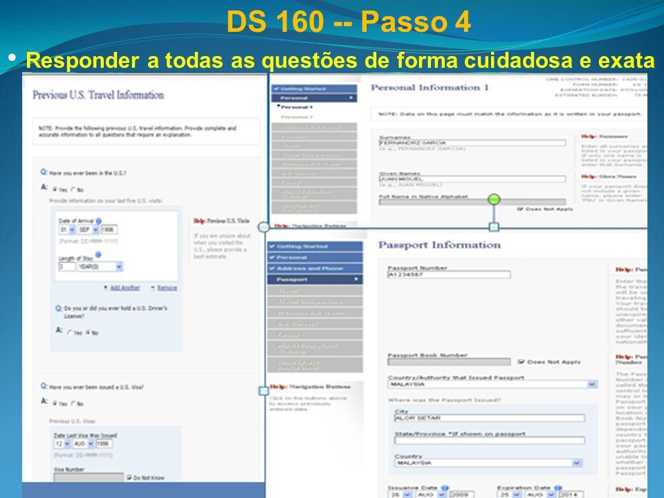 DS 160 -- Passo 4 Responder a todas as questões de forma cuidadosa e exata