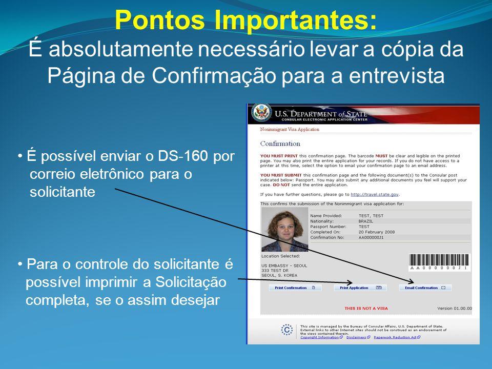 É possível enviar o DS-160 por correio eletrônico para o solicitante Para o controle do solicitante é possível imprimir a Solicitação completa, se o a