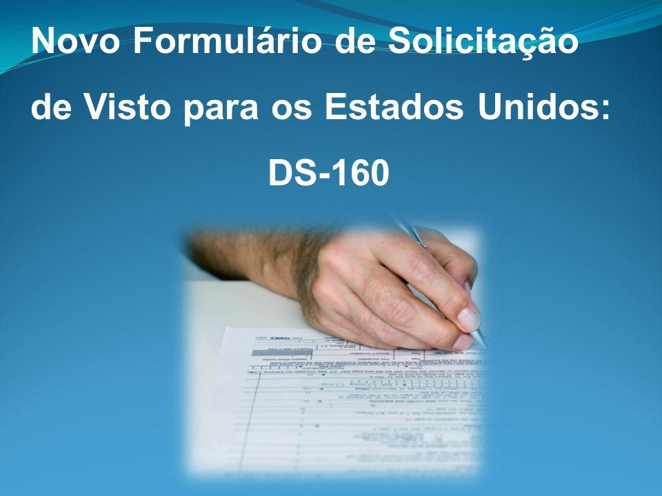 O DS-160 é o novo formulário eletrônico para visto de não-imigrante (NIV) Substitui formulários: * DS-156 Formulário de Solicitação de Visto (EVAF) * DS-157 Formulário Complementar de Solicitação de Visto * DS-158 Informação de Contato e Histórico Profissional do Solicitante de Visto de Não-Imigrante Introdução O formulário DS-160 estará disponível a partir de 15 de março e será obrigatório a partir de 05 de abril